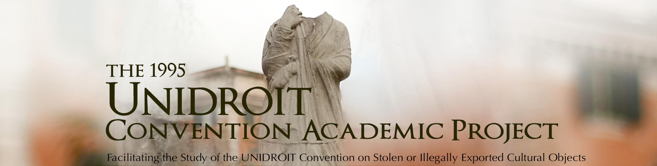 The 1995 UNIDROIT Convention Academic Project